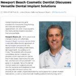 Newport Beach Cosmetic Dentist John Cross, DDS Discusses How Dental Implants Can Replace Missing Teeth